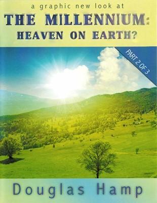 The Millennium: Heaven on Earth?